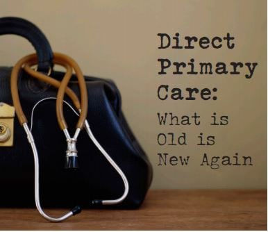 Direct Primary Care: What is Old is New Again